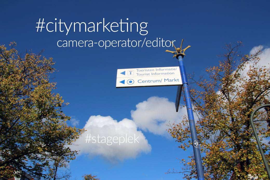 #stageplek camera-operator/editor #citymarketing
